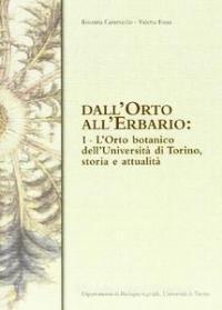 Dall'orto all'erbario. Vol. 1: L'orto botanico dell'Università di Torino, storia e attualità