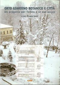 Orto Giardino Botanico e Città - Un progetto per Torino e le sue acque