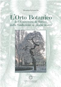 L'Orto Botanico dell'Università di Torino dalla fondazione ai giorni nostri